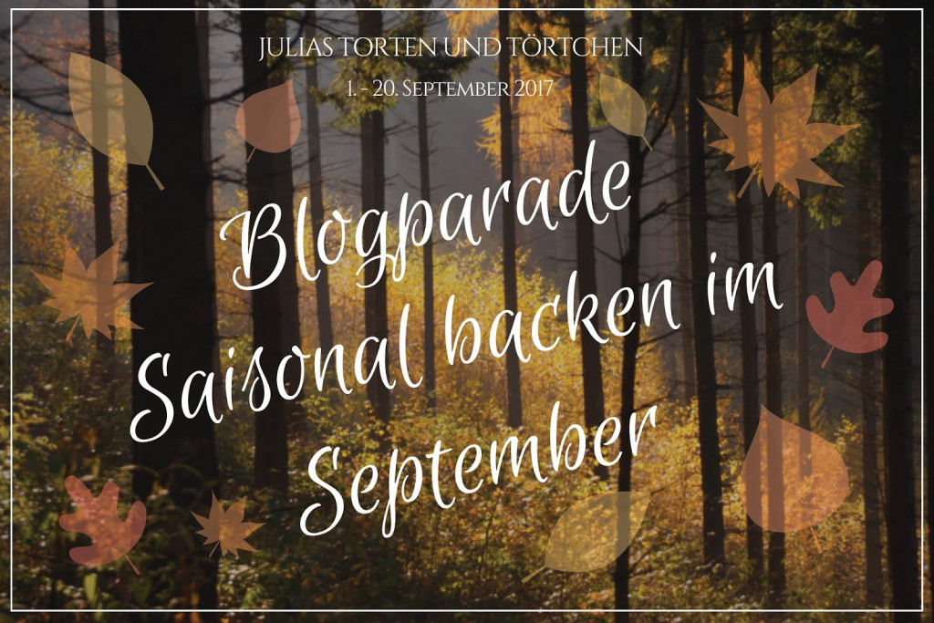 Saisonal backen im September Julias Torten & Törtchen